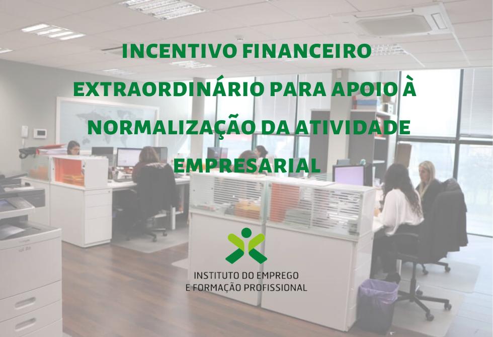 Incentivo à Normalização da Atividade Empresarial - Apoio Até 1.270 Euros Por Trabalhador Que Esteve Em Lay-Off Simplificado